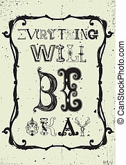 Everything will be okay - Motivation in vintage baroque....