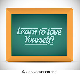 learn to love yourself sign illustration design
