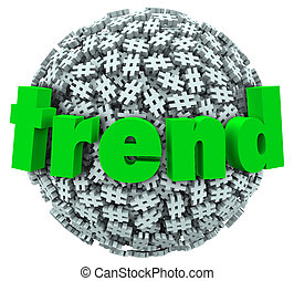 Trend Word Hashtag Tag Number Sign 3D Sphere - Trend word on...