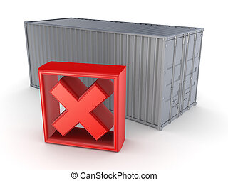 Container and red cross mark. Isolated on white, 3d...