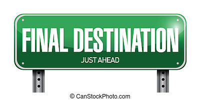 final destination road sign illustration design over white
