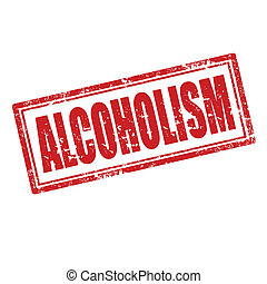 Alcoholism-stamp - Grunge rubber stamp with word...