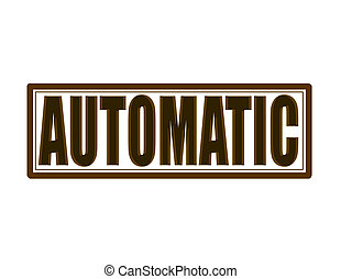 Automatic - Stamp with word automatic inside, vector...