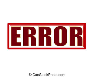 Error - Stamp with word error inside, vector illustration