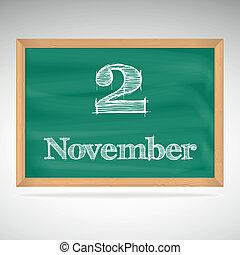 November 2, inscription in chalk on a blackboard - November...