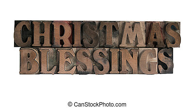 Christmas blessings - the words Christmas blessings in old,...