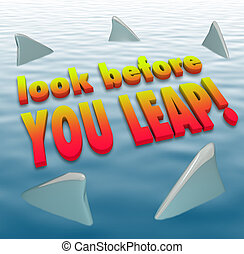 Look Before You Leap Warning Caution Saying Shark Fins -...