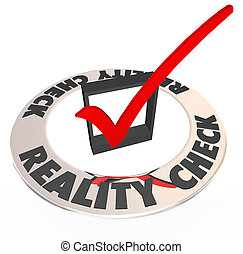 Reality Check Mark Box Realistic Potential Possibility -...