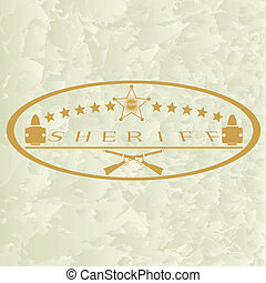 Sheriffs badge-6 - Old sheriff badge and small arms. The...