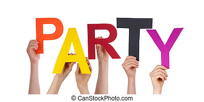 People Holding Party - Many People Holding the Word Party,...