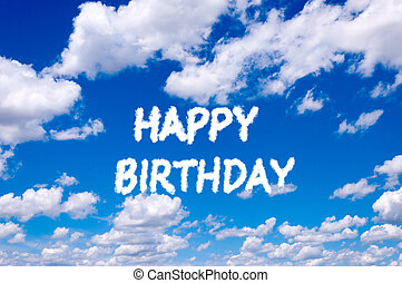 Happy birthday sign clouds on the clear blue sky