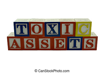 Wooden Alphabet Blocks Spelling Toxic Assets - A series of...