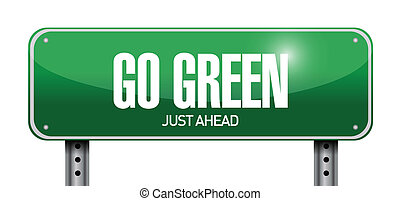 go green just ahead road sign illustration design over white