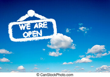 We are open clouds sign on the clear blue sky