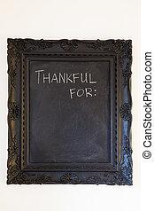Thankful For Chalkboard - A black chalkboard on a white wall...
