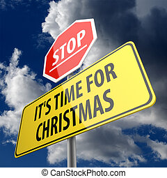 It's time for Christmas words on Road Sign and Stop Sign