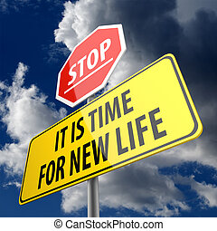 Stop and It is Time for New Life words on Road Sign