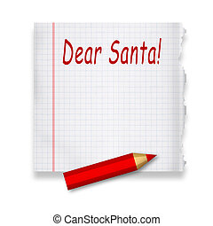 Dear Santa - Letter to Santa Claus on piece of paper by red...