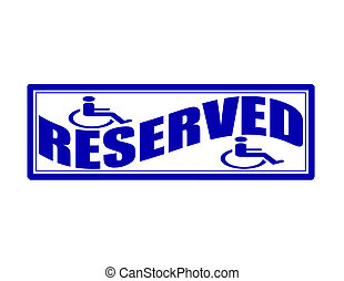 Reserved - Stamp with word reserved inside, vector...