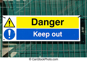 Danger Keep out sign - Construction site danger Keep out...