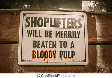 Shoplifters sign Jerome Arizona Ghost Town - Shoplifters...