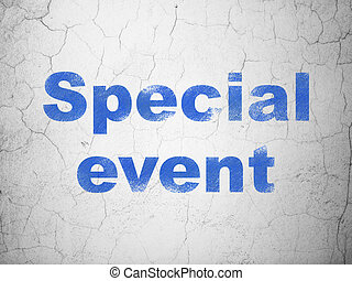 Business concept: Special Event on wall background -...