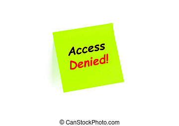 Access Denied! on a post-it note - The phrase Access Denied!...