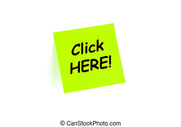 Click Here! on a post-it note - The phrase Click HERE! on a...