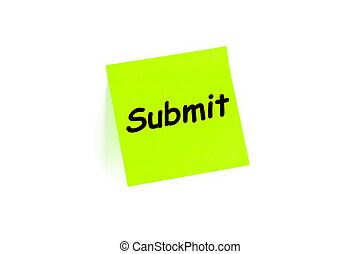 Submit concept on a note - The concept of Submit on a note...