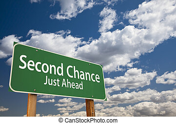 Second Chance Just Ahead Green Road Sign Over Sky - Second...