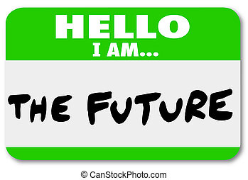Hello I am the Future Nametag Sticker Change