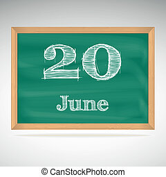 June 20, inscription in chalk on a blackboard - June 20, day...