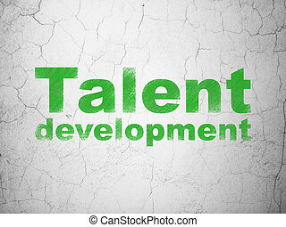 Education concept: Talent Development on wall background -...