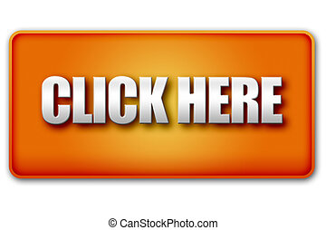 Click Here 3D Orange Button on White Background - Click Here...