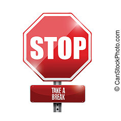 stop take a break road sign illustration design over a white...