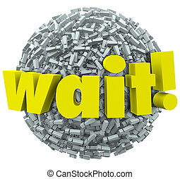 Wait Word Exclamation Point Mark Sphere Delay Stop - The...