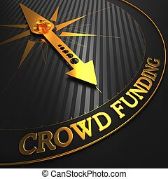 Crowd Funding Concept. - Crowd Funding - Golden Compass...
