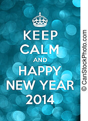 Keep Calm and Happy New Year 2014 test on bokeh effect...