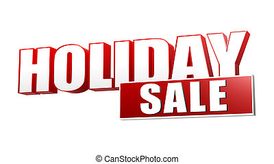 holiday sale in 3d red letters and block over white...
