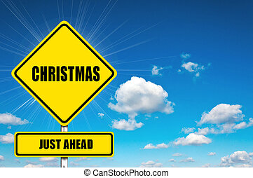 Christmas just ahead - Christmas yellow road sign with...