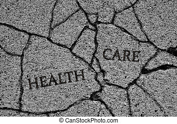 Broken or Cracked Healthcare System - Health Care on cracked...