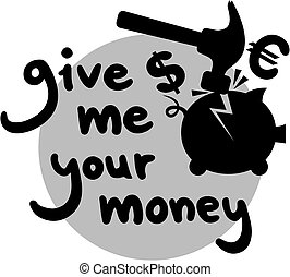 Give my money