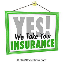 Yes We Take Your Insurance Doctor Office Health Care Sign -...