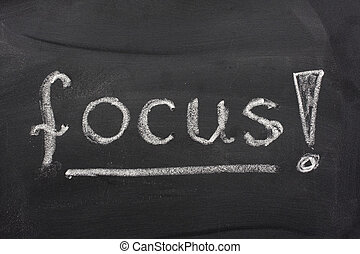 word focus on a blackboard - word focus with an exclamation...
