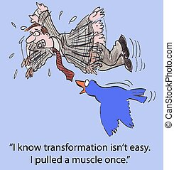 "Transformation - ""I know transformation is not easy. I..."