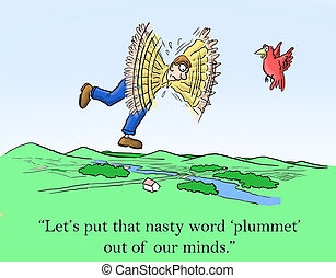 Nasty word - Lets put that nasty word plummet out of our...