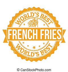 French fries stamp - Grunge rubber stamp, with the text...