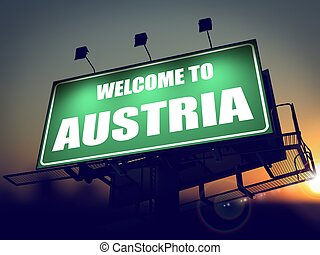 Welcome to Austria Billboard at Sunrise - Welcome to Austria...