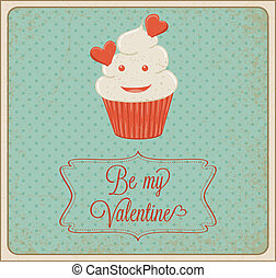 "Be My Valentine - Valentine's day card with cupcake and ""Be..."