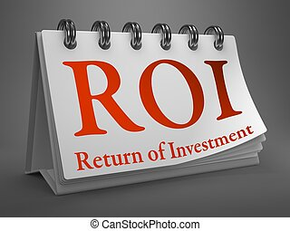 Desktop Calendar with ROI Concept. - ROI - Return on...